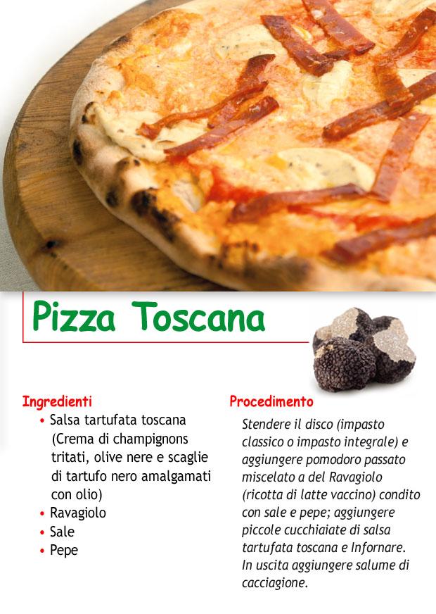 Ricetta Impasto Pizza Toscana.Pizza Toscana